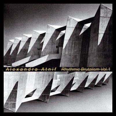 Photo1: Alexandra Atnif [ Rhythmic Brutalism Vol. 1 ] LP