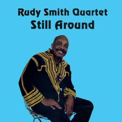 Photo1: Rudy Smith Quartet [ Still Around ] CD