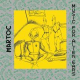 Martoc [ Music for Alien Ears ] CD