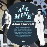 Alan Carvell [ All Mine: The Essential Collection of Alan Carvell ] 2CD