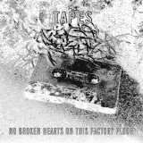 "TAPES [ No Broken Hearts On This Factory Floor ] 12"" x 2"