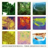 Lieven Martens Moana [ Three Amazonian Essays ] CD